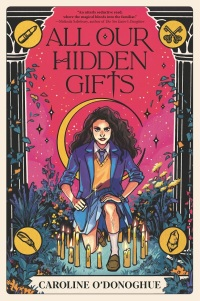 All Our Hidden Gifts by Caroline O'Donoghue book cover