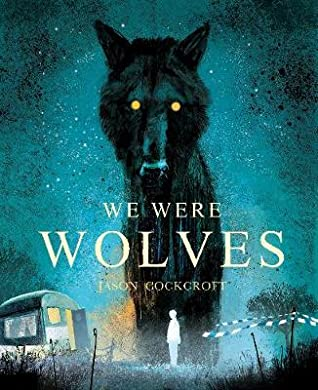 we were wolves by jason cockcroft book cover
