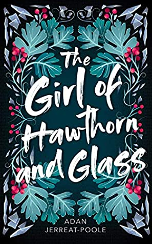 the girl of hawthorn and glass by adan jerreat-poole book cover